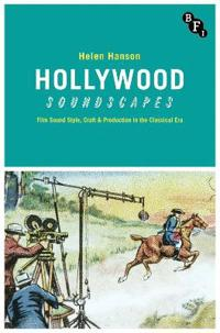 Hollywood soundscapes - film sound style, craft and production in the class
