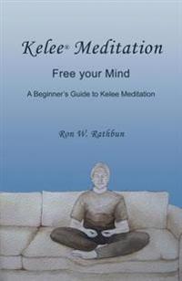 Kelee(r) Meditation: Free Your Mind