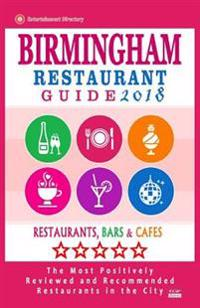 Birmingham Restaurant Guide 2018: Best Rated Restaurants in Birmingham, United Kingdom - 500 Restaurants, Bars and Cafes Recommended for Visitors, 201