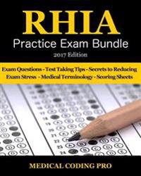 Rhia Practice Exam Bundle - 2017 Edition: 180 Rhia Practice Exam Questions & Answers, Tips to Pass the Exam, Medical Terminology, Common Anatomy, Secr