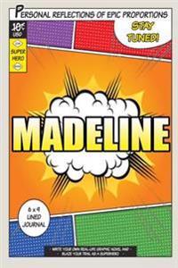 Superhero Madeline: A 6 X 9 Lined Journal