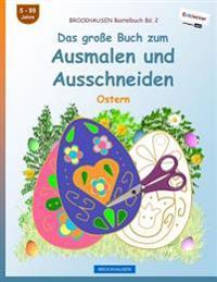 Brockhausen Bastelbuch Bd. 2 - Das Groe Buch Zum Ausmalen Und Ausschneiden: Ostern