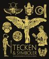 Tecken & symboler : en illustrerad handbok om ursprung och innebörd