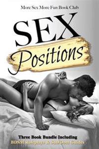 Sex Positions: Three Book Bundle Including Bdsm Roleplays & Sub/Dom Guides