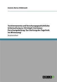 Textimmanente Und Forschungsgeschichtliche Untersuchung Zu Christoph Cormeaus Forschungsbeitrag 'zur Stellung Des Tagelieds Im Minnesang'