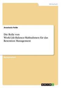 Die Rolle Von Work-Life-Balance-Manahmen Fur Das Retention Management