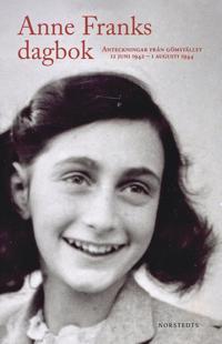 Anne Franks dagbok : den oavkortade originalutgåvan - anteckningar från gömstället 12 juni 1942 - 1 augusti 1944