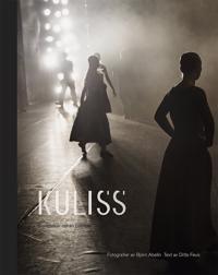 Kuliss : berättelser inifrån baletten