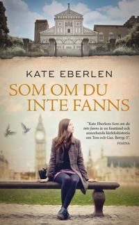 Som om du inte fanns - Kate Eberlen pdf epub