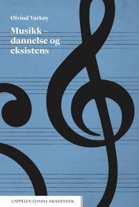 Musikk - dannelse og eksistens
