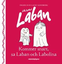 Lilla spöket Laban. Kommer snart, sa Laban och Labolina