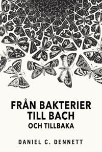 Från bakterier till Bach och tillbaka: Medvetandets evolution
