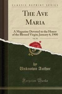 The Ave Maria, Vol. 50