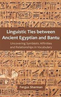 Linguistic Ties Between Ancient Egyptian and Bantu
