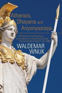 Athenais, Dhayana and Anyonyasraya