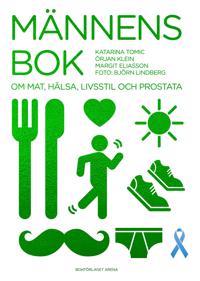 Männens bok : om mat, hälsa, livsstil och prostata