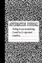 Today I Am Completely Tuned in to My Inner Wisdom: A 6 X 9 Lined Affirmation Journal