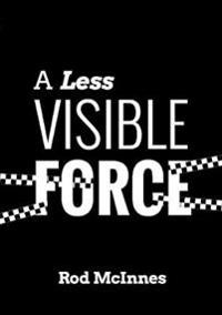 A Less Visible Force