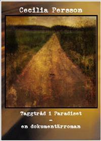 Taggtråd i Paradiset : en dokumentärroman