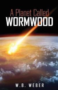 A Planet Called Wormwood