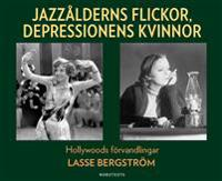 Jazzålderns flickor, depressionens kvinnor : Hollywoods förvandlingar