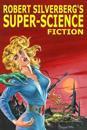 Robert Silverberg's Super-Science Fiction