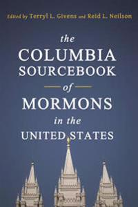 Columbia Sourcebook of Mormons in the United States