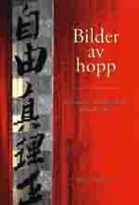 Bilder av hopp - Svenskarna som förändrade Kinas historia