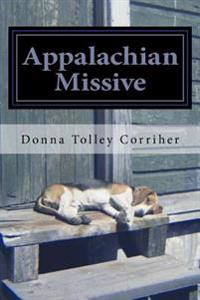 Appalachian Missive: (Formerly and Surreptitiously Known as Dear Johnny Depp: Would You Please Buy the State of West Virginia? Autoethnogra