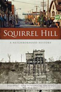 Squirrel Hill: A Neighborhood History