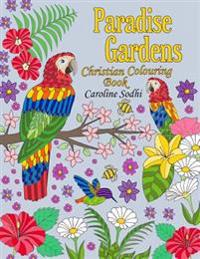 Christian Colouring Book: Paradise Gardens