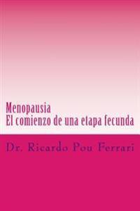 Menopausia: El Comienzo de Una Etapa Fecunda
