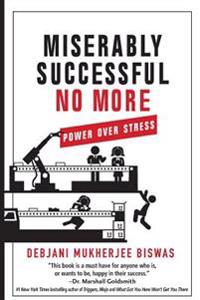 Miserably Successful No More: Power Over Stress