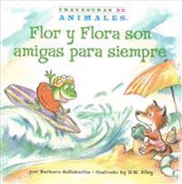 Flor y Flora Son Amigas Para Siempre (Frances Frog's Forever Friend)
