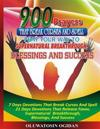 900 Prayers That Break Curses and Spell: Pray Your Way to Supernatural Breakthrough, Blessings and Success: 7 Days Devotions That Break Causes and Spe