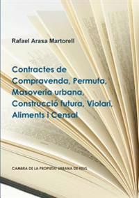 Contractes De Compravenda, Permuta, Masoveria Urbana, Construccio Futura, Violari, Aliments I Censal