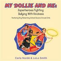 My Dollie & Me: Superheroes Fighting Bullying with Kindness: Featuring King Elementary School Second Grade Girls