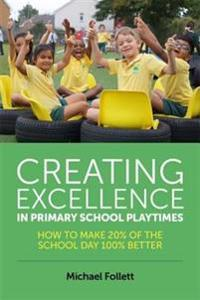 Creating Excellence in Primary School Playtimes