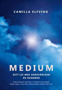 Medium : ditt liv med andevärlden en handbok