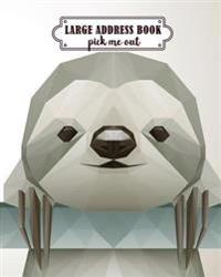 Large Address Book Pick Me Out: Sloth Design - Big Address Book for Seniors (Easier Address Tracking): 8x10 Inches Large