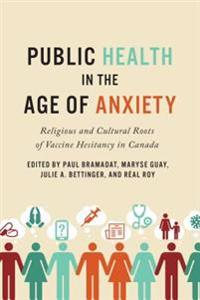 Public Health in the Age of Anxiety