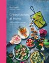 Green Kitchen at Home : Enkel och hälsosam vegetarisk mat att njuta av varje dag