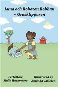 Luna och Roboten Robban : gräsklipparen