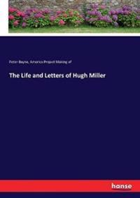 The Life and Letters of Hugh Miller