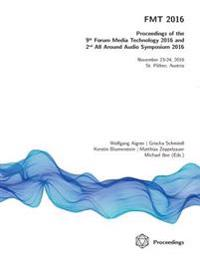 Fmt 2016 - Proceedings of the 9th Forum Media Technology and 2nd All Around Audio Symposium
