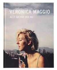 Veronica Maggio : Allt är för bra nu
