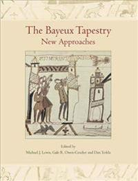 The Bayeux Tapestry: New Approaches