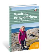 Vandring kring Göteborg : vandringsturer, löprundor och barnvagnspromenader med naturupplevelsen i fokus