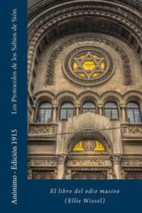 Los Protocolos de Los Sabios de Sion: El Libro del Odio Masivo (Ellie Wiesel)