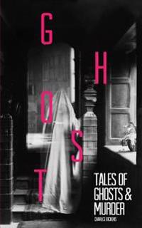 Tales of Ghosts and Murder
